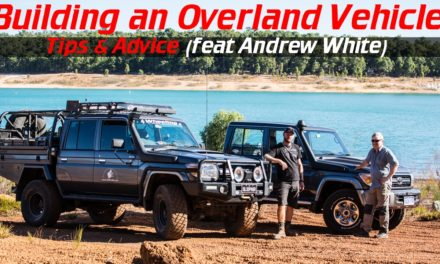Building an Overland Vehicle Tips and Advice (feat Andrew White)