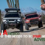 Baja Mexico Overland – Why THIS needs to be your next adventure